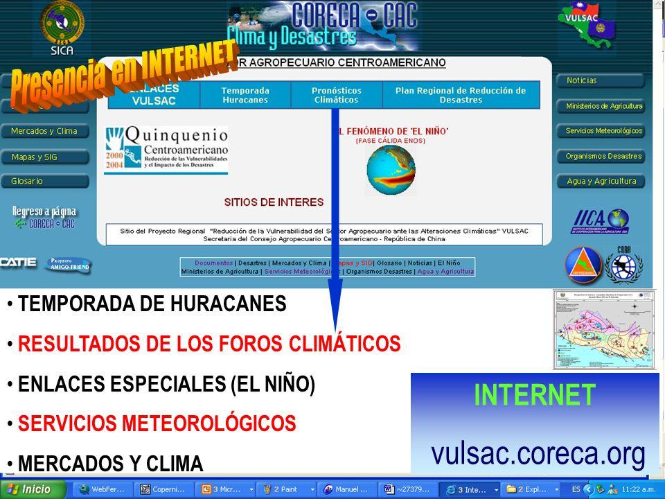 8 TEMPORADA DE HURACANES RESULTADOS DE LOS FOROS CLIMÁTICOS ENLACES ESPECIALES (EL NIÑO) SERVICIOS METEOROLÓGICOS MERCADOS Y CLIMA INTERNET vulsac.cor