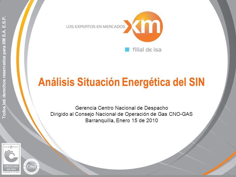 Análisis Situación Energética del SIN Gerencia Centro Nacional de Despacho Dirigido al Consejo Nacional de Operación de Gas CNO-GAS Barranquilla, Enero 15 de 2010