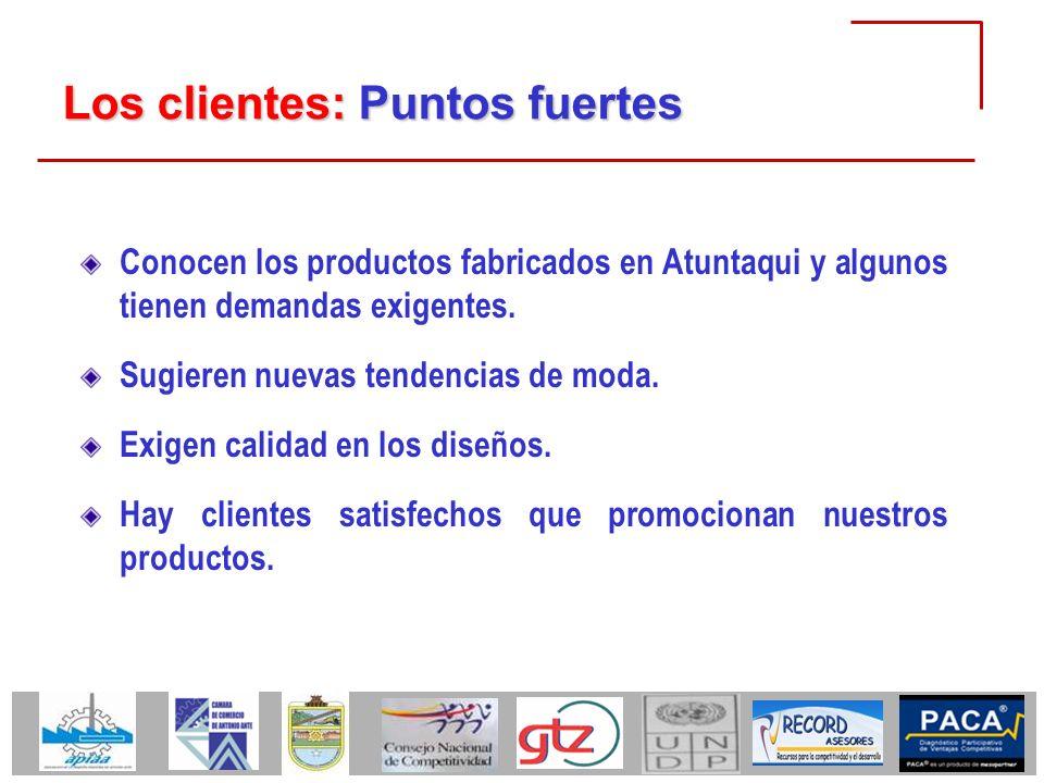 Los clientes: Puntos fuertes Conocen los productos fabricados en Atuntaqui y algunos tienen demandas exigentes. Sugieren nuevas tendencias de moda. Ex