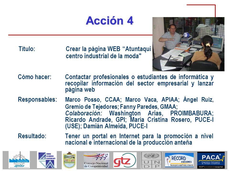 Acción 4 Cómo hacer:Contactar profesionales o estudiantes de informática y recopilar información del sector empresarial y lanzar página web Responsabl