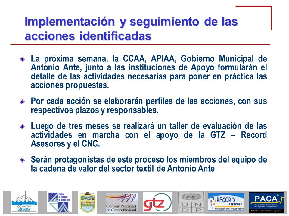 Implementación y seguimiento de las acciones identificadas La próxima semana, la CCAA, APIAA, Gobierno Municipal de Antonio Ante, junto a las instituc