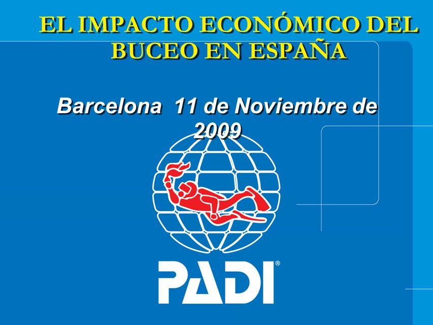 EL IMPACTO ECONÓMICO DEL BUCEO EN ESPAÑA Barcelona 11 de Noviembre de 2009