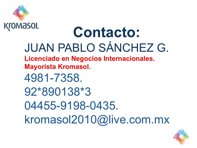 Contacto: JUAN PABLO SÁNCHEZ G. Licenciado en Negocios Internacionales. Mayorista Kromasol. 4981-7358. 92*890138*3 04455-9198-0435. kromasol2010@live.
