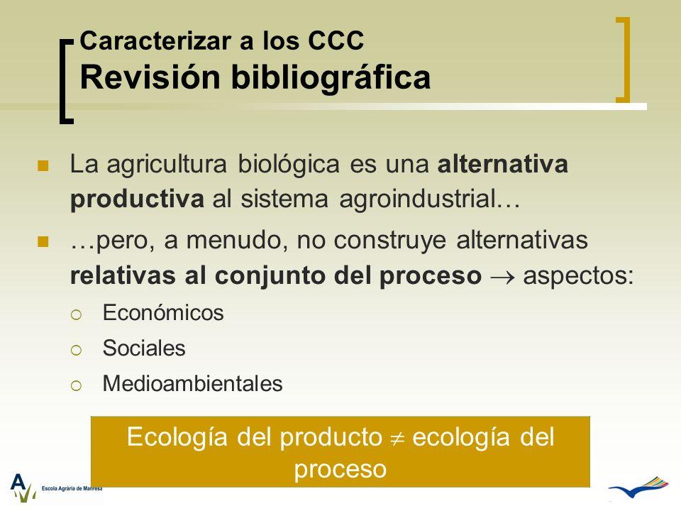 La agricultura biológica es una alternativa productiva al sistema agroindustrial… …pero, a menudo, no construye alternativas relativas al conjunto del