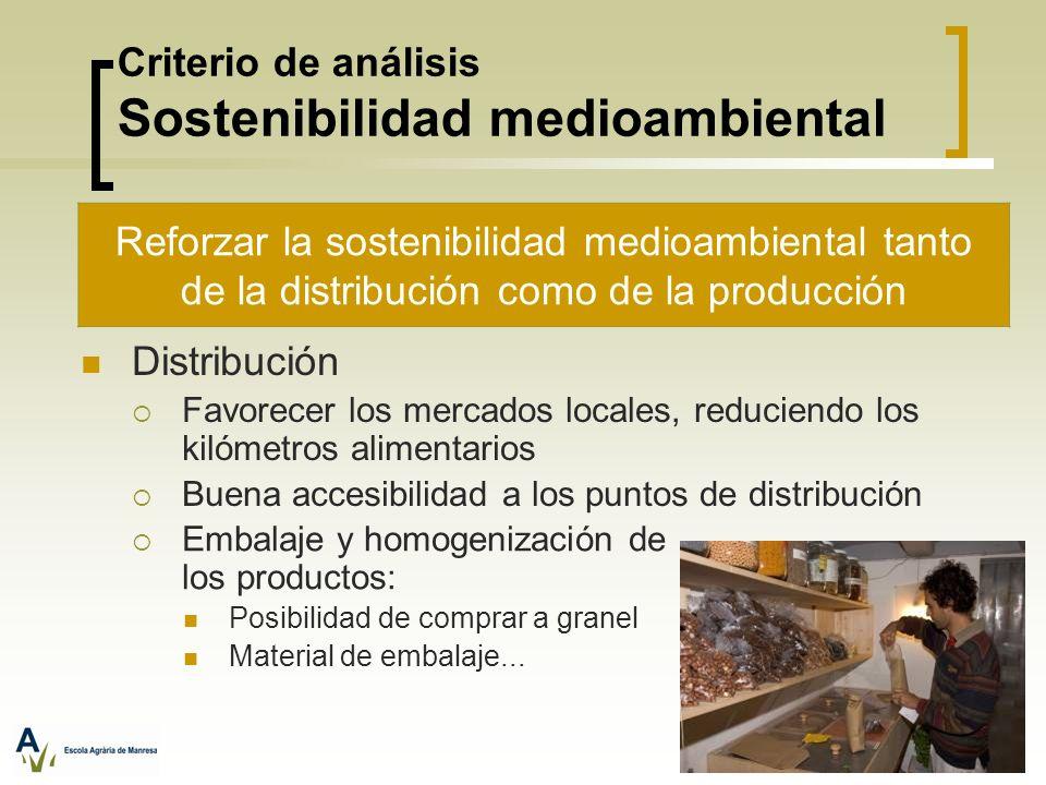 Criterio de análisis Sostenibilidad medioambiental Distribución Favorecer los mercados locales, reduciendo los kilómetros alimentarios Buena accesibil
