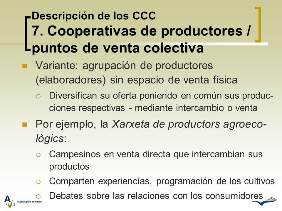 Variante: agrupación de productores (elaboradores) sin espacio de venta física Diversifican su oferta poniendo en común sus produc- ciones respectivas