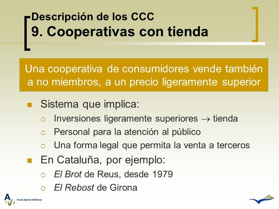 Descripción de los CCC 9. Cooperativas con tienda Sistema que implica: Inversiones ligeramente superiores tienda Personal para la atención al público