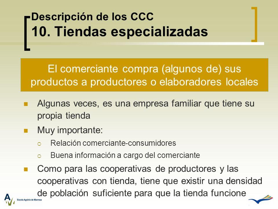 Descripción de los CCC 10. Tiendas especializadas Algunas veces, es una empresa familiar que tiene su propia tienda Muy importante: Relación comercian