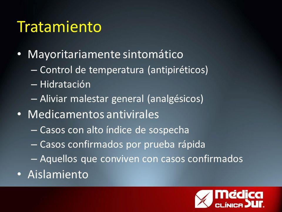 Mayoritariamente sintomático – Control de temperatura (antipiréticos) – Hidratación – Aliviar malestar general (analgésicos) Medicamentos antivirales