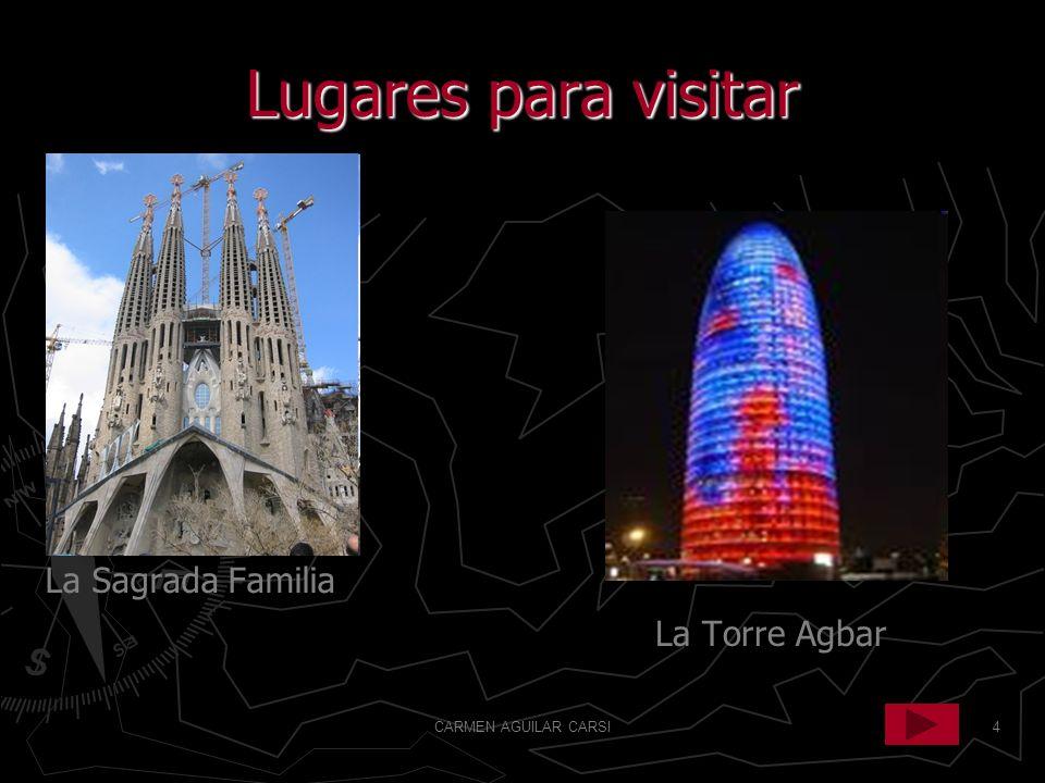 CARMEN AGUILAR CARSI4 Lugares para visitar La Sagrada Familia La Torre Agbar