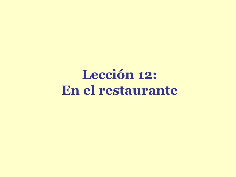 Lección 12: En el restaurante