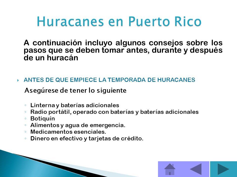 Encuentre direcciones electrónicas y otros recursos donde puede obtenerse información detallada sobre qué hacer, antes, durante y después de un huracá