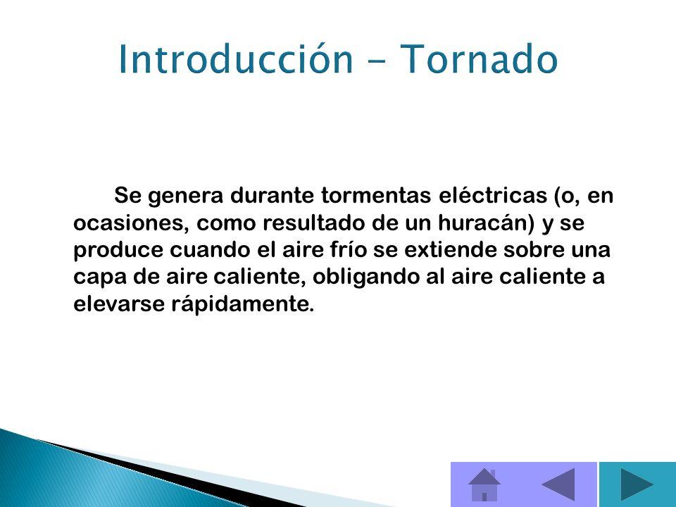 ¿Qué es un tornado? Un tornado es un vendaval muy violento caracterizado por una nube giratoria en forma de embudo