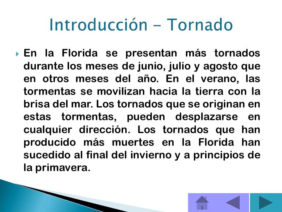 Los tornados son las tormentas más violentas de la naturaleza. Como promedio, cada año se reportan más de 1000 tornados en los Estados Unidos, ocasion