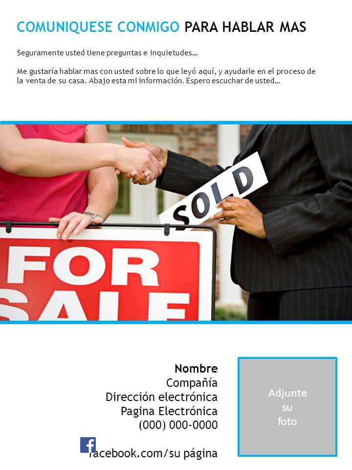 Adjunte su foto Nombre Compañía Dirección electrónica Pagina Electrónica (000) 000-0000 facebook.com/su página COMUNIQUESE CONMIGO PARA HABLAR MAS Seg