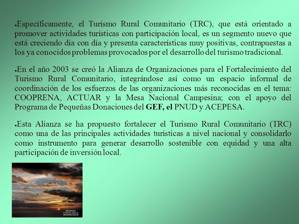 Específicamente, el Turismo Rural Comunitario (TRC), que está orientado a promover actividades turísticas con participación local, es un segmento nuev