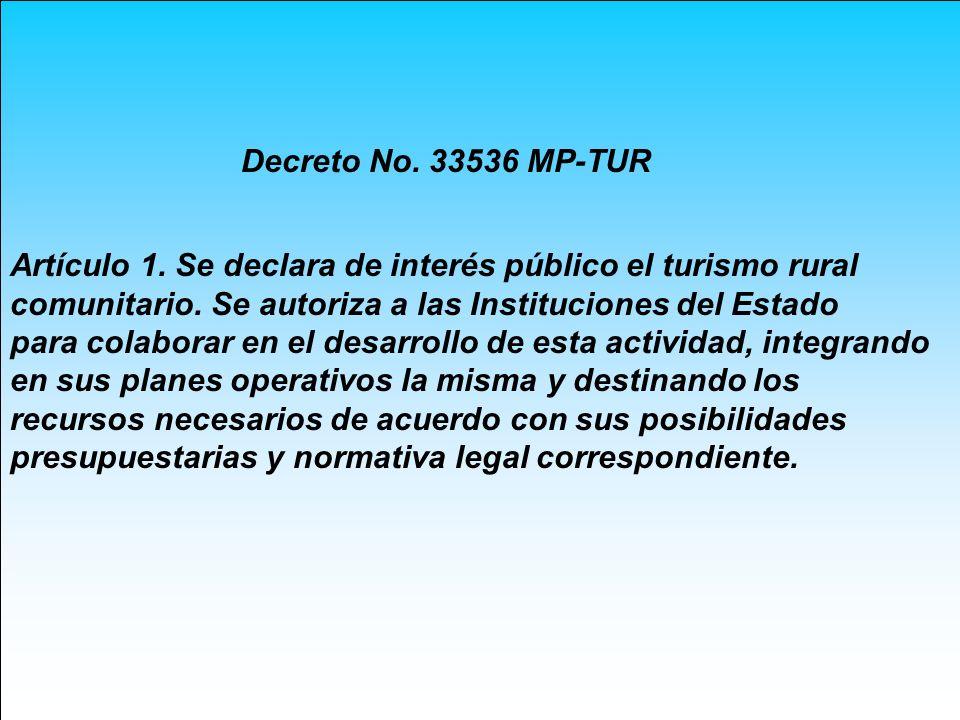 Artículo 1. Se declara de interés público el turismo rural comunitario. Se autoriza a las Instituciones del Estado para colaborar en el desarrollo de