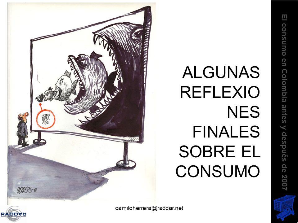 camiloherrera@raddar.net ALGUNAS REFLEXIO NES FINALES SOBRE EL CONSUMO