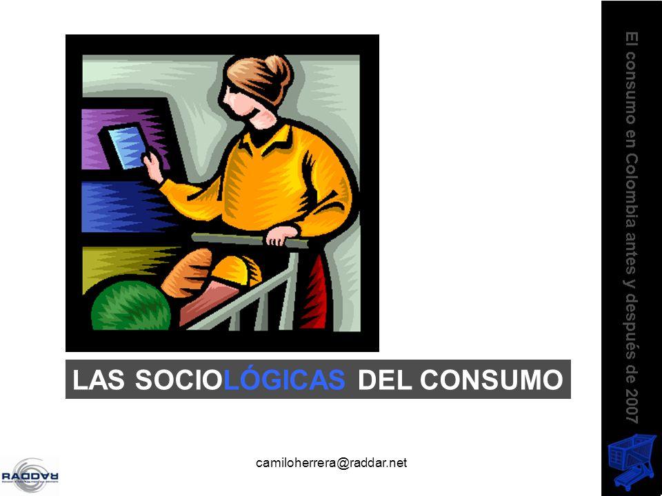 camiloherrera@raddar.net LAS SOCIOLÓGICAS DEL CONSUMO