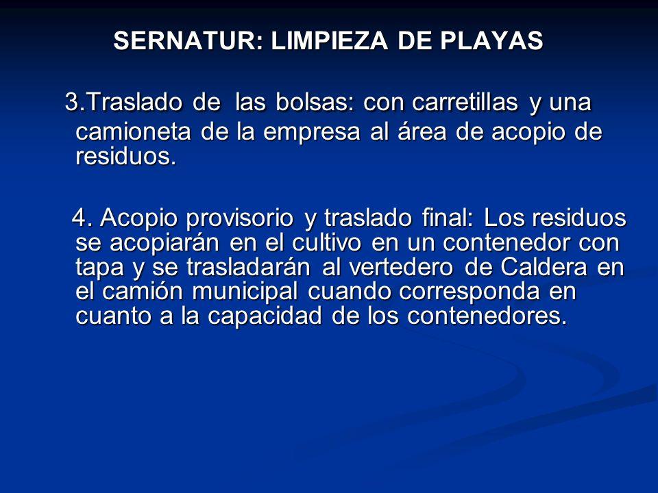 SERNATUR: LIMPIEZA DE PLAYAS 3.Traslado de las bolsas: con carretillas y una camioneta de la empresa al área de acopio de residuos. 3.Traslado de las