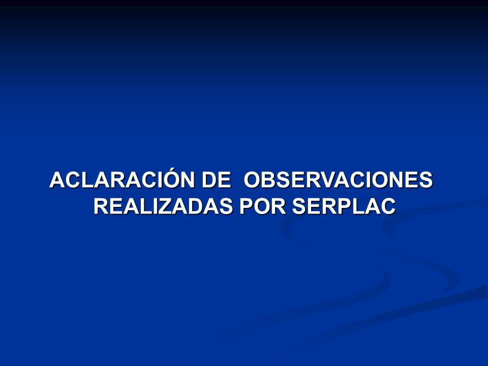 ACLARACIÓN DE OBSERVACIONES REALIZADAS POR SERPLAC REALIZADAS POR SERPLAC