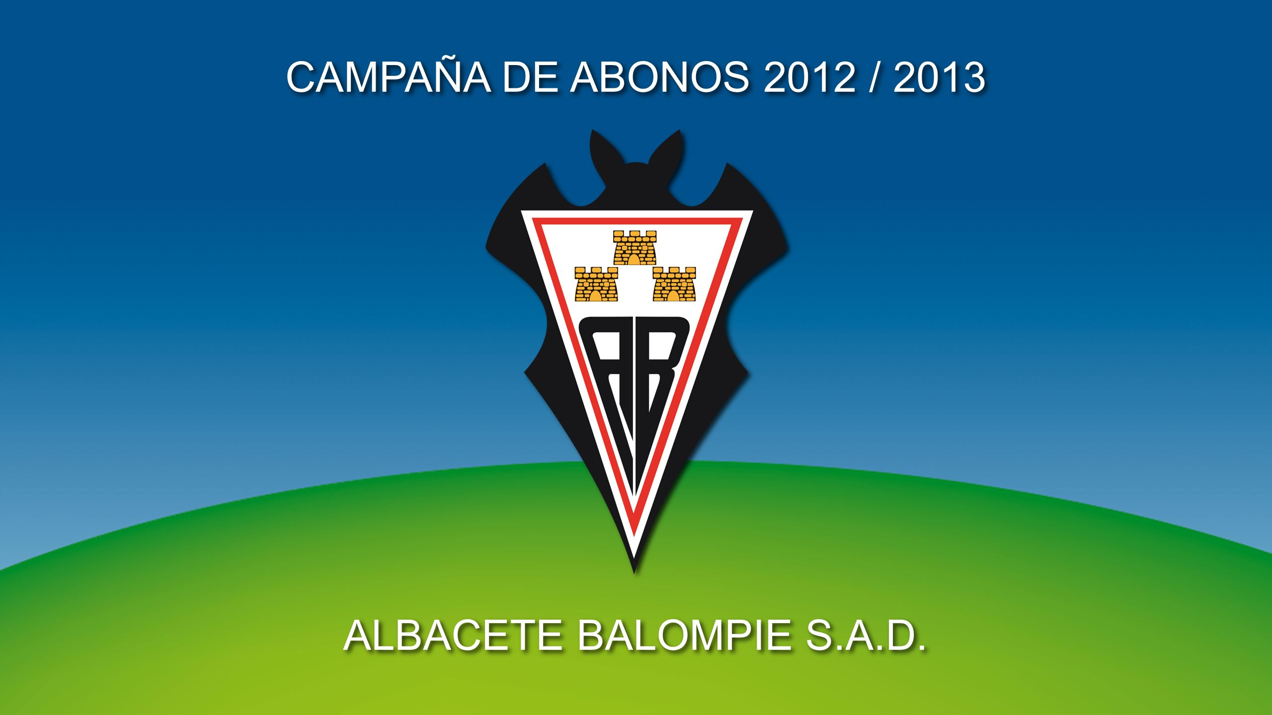 ALBACETE BALOMPIE S.A.D. CAMPAÑA DE ABONOS 2012 / 2013