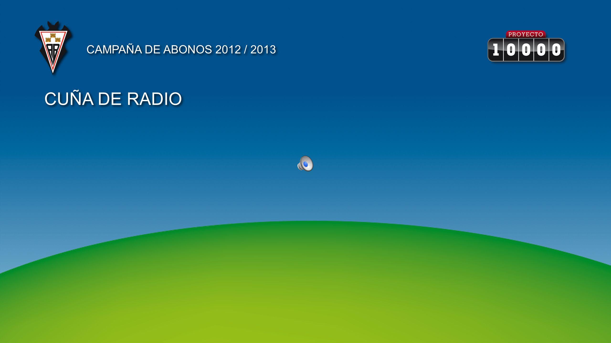 CUÑA DE RADIO CAMPAÑA DE ABONOS 2012 / 2013