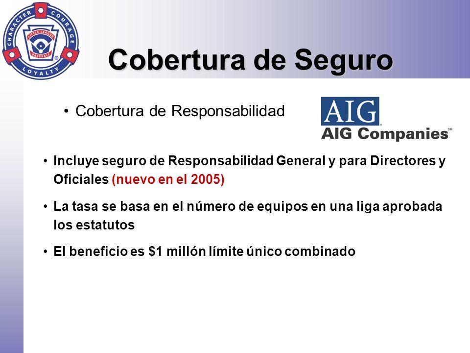 Cobertura de Seguro Cobertura de Responsabilidad Incluye seguro de Responsabilidad General y para Directores y Oficiales (nuevo en el 2005) La tasa se