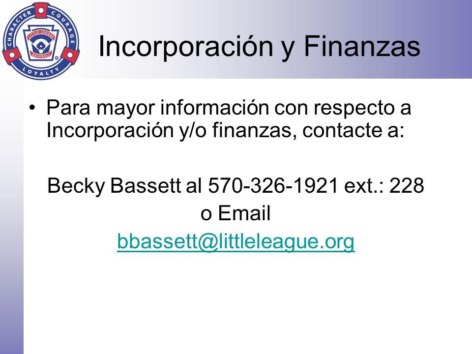 Incorporación y Finanzas Para mayor información con respecto a Incorporación y/o finanzas, contacte a: Becky Bassett al 570-326-1921 ext.: 228 o Email