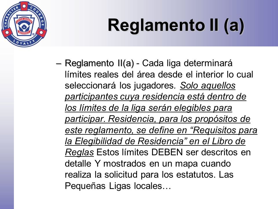 Reglamento II (a) –Reglamento II(a) –Reglamento II(a) - Cada liga determinará límites reales del área desde el interior lo cual seleccionará los jugad