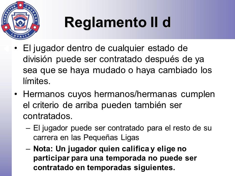 Reglamento II d El jugador dentro de cualquier estado de división puede ser contratado después de ya sea que se haya mudado o haya cambiado los límite