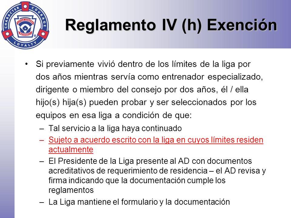 Reglamento IV (h) Exención Si previamente vivió dentro de los límites de la liga por dos años mientras servía como entrenador especializado, dirigente