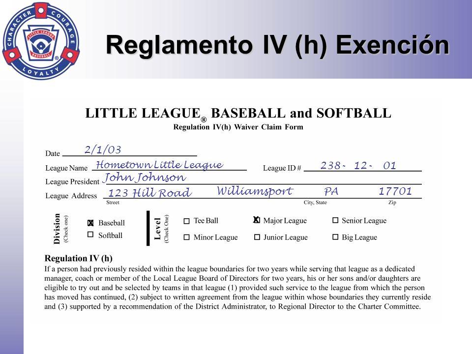 Reglamento IV (h) Exención 238- 12- 01 Hometown Little League John Johnson 123 Hill Road Williamsport PA 17701 2/1/03 x x