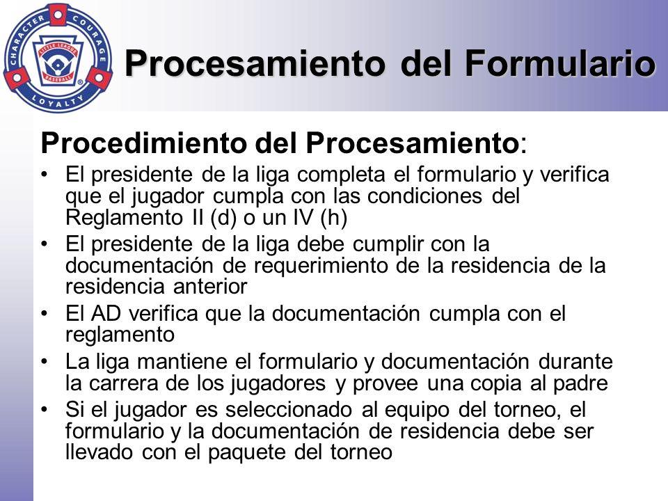 Procedimiento del Procesamiento: El presidente de la liga completa el formulario y verifica que el jugador cumpla con las condiciones del Reglamento I