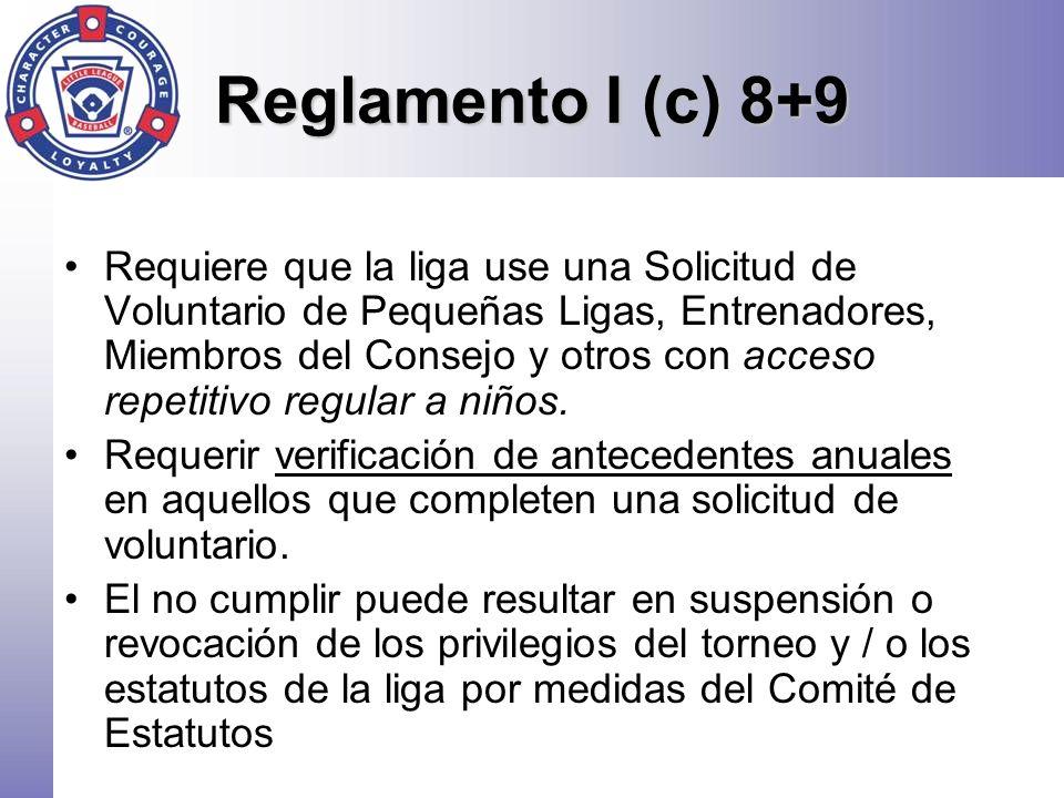 Reglamento I (c) 8+9 Requiere que la liga use una Solicitud de Voluntario de Pequeñas Ligas, Entrenadores, Miembros del Consejo y otros con acceso rep