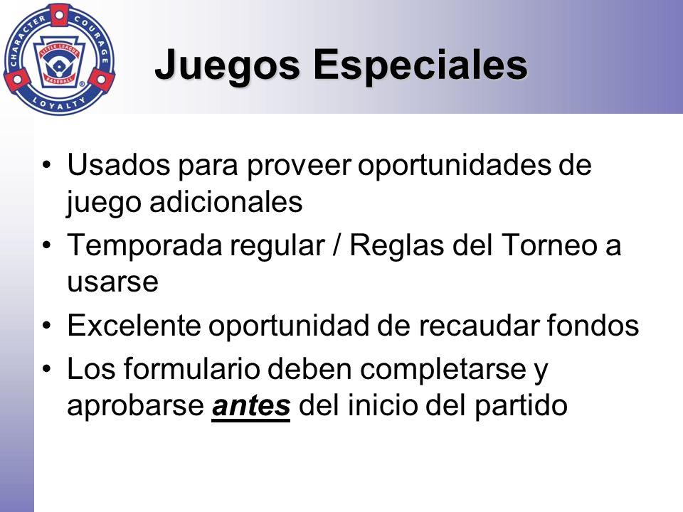 Juegos Especiales Usados para proveer oportunidades de juego adicionales Temporada regular / Reglas del Torneo a usarse Excelente oportunidad de recau