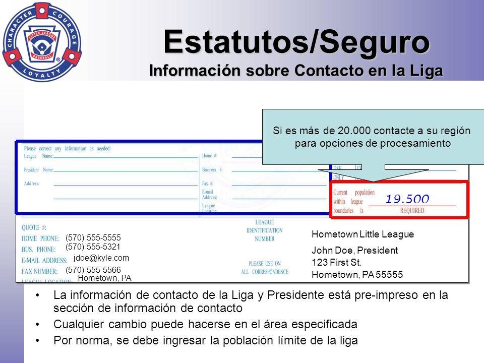 Estatutos/Seguro Información sobre Contacto en la Liga La información de contacto de la Liga y Presidente está pre-impreso en la sección de informació