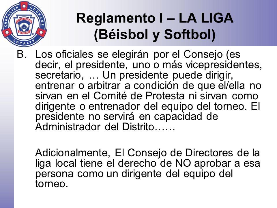 Reglamento I – LA LIGA (Béisbol y Softbol) B.Los oficiales se elegirán por el Consejo (es decir, el presidente, uno o más vicepresidentes, secretario,