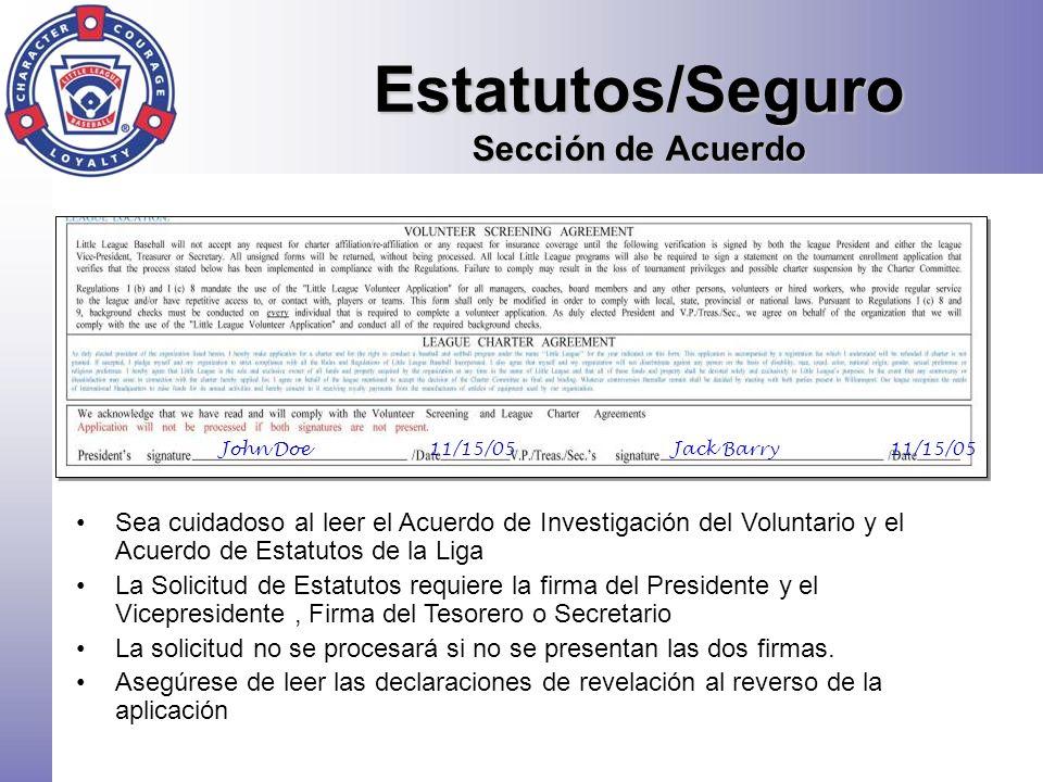 Sea cuidadoso al leer el Acuerdo de Investigación del Voluntario y el Acuerdo de Estatutos de la Liga La Solicitud de Estatutos requiere la firma del