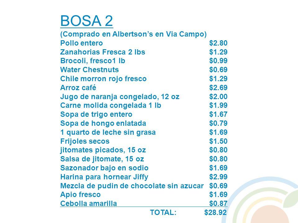 BOSA 2 (Comprado en Albertsons en Via Campo) Pollo entero $2.80 Zanahorias Fresca 2 lbs$1.29 Brocoli, fresco1 lb$0.99 Water Chestnuts$0.69 Chile morro