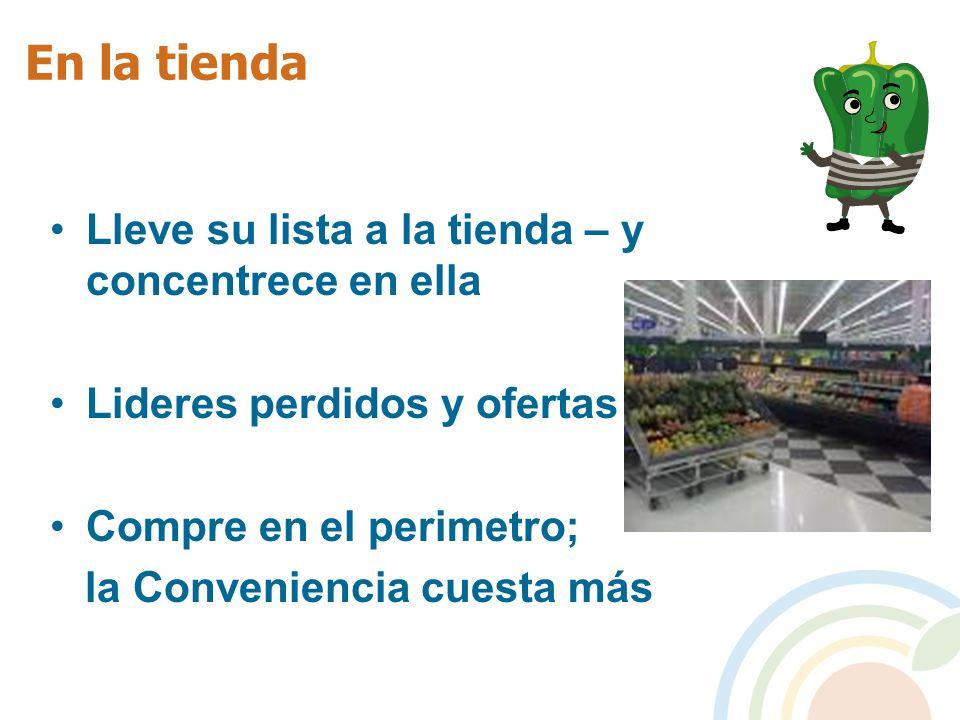 En la tienda Lleve su lista a la tienda – y concentrece en ella Lideres perdidos y ofertas Compre en el perimetro; la Conveniencia cuesta más