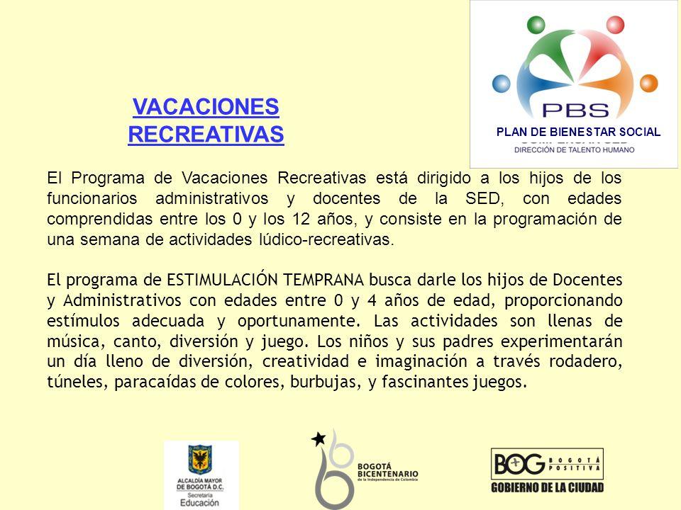 El Programa de Vacaciones Recreativas está dirigido a los hijos de los funcionarios administrativos y docentes de la SED, con edades comprendidas entr
