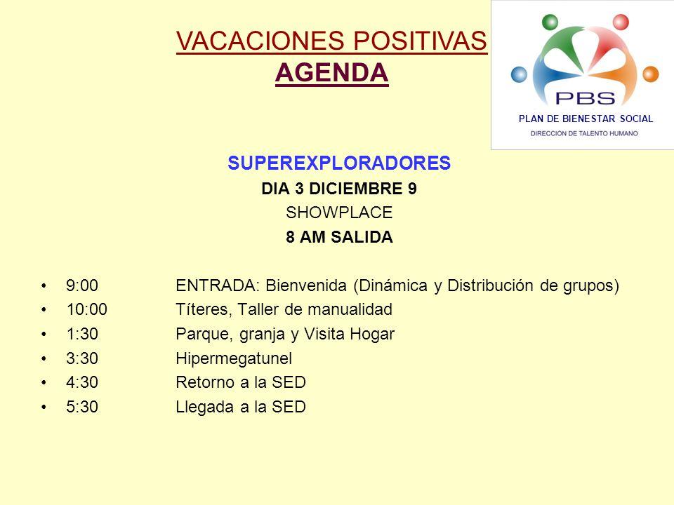 SUPEREXPLORADORES DIA 3 DICIEMBRE 9 SHOWPLACE 8 AM SALIDA 9:00 ENTRADA: Bienvenida (Dinámica y Distribución de grupos) 10:00Títeres, Taller de manuali