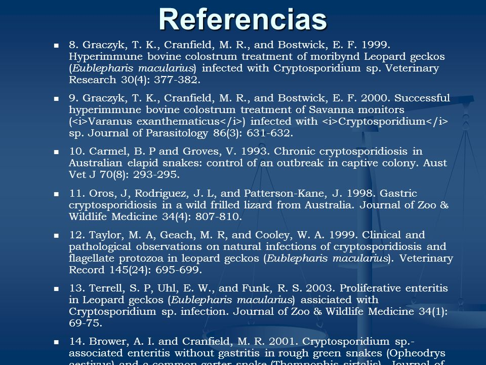 Referencias 1. Aiello, S. E. 2004. The Merck Veterinary Manual. 8 edition. Page 1418 - 1419. Merck & Co.,INC. New Jersey. 2. Calle, P. P., Rivas, J.,
