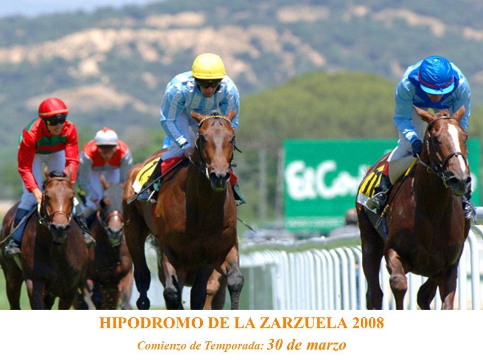 HIPODROMO DE LA ZARZUELA 2008 Comienzo de Temporada: 30 de marzo