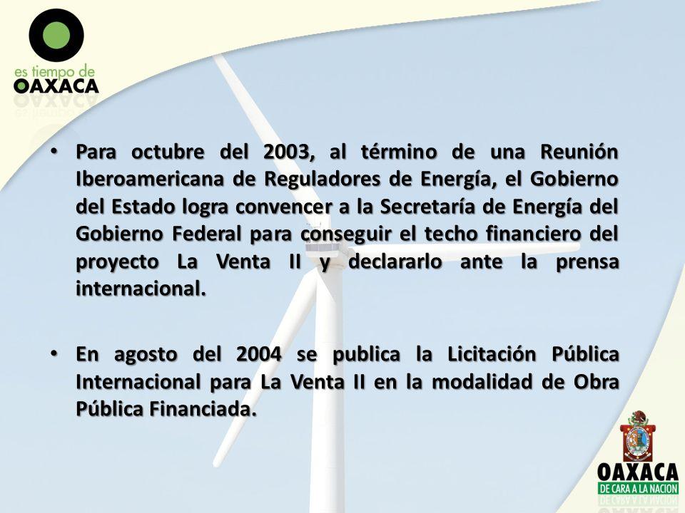 Para octubre del 2003, al término de una Reunión Iberoamericana de Reguladores de Energía, el Gobierno del Estado logra convencer a la Secretaría de E