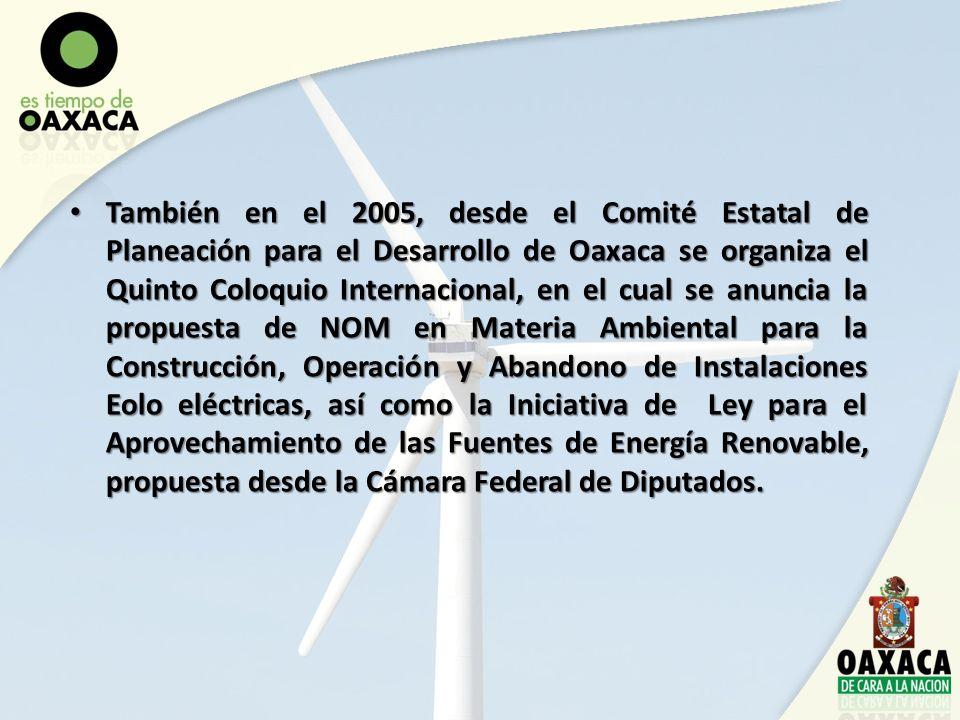 También en el 2005, desde el Comité Estatal de Planeación para el Desarrollo de Oaxaca se organiza el Quinto Coloquio Internacional, en el cual se anu