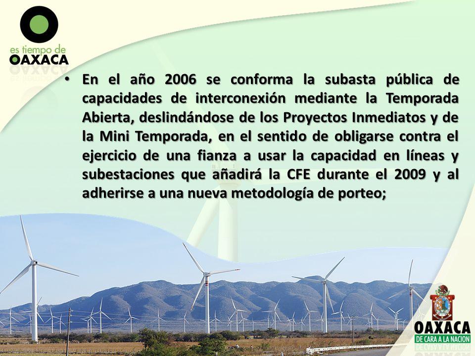 En el año 2006 se conforma la subasta pública de capacidades de interconexión mediante la Temporada Abierta, deslindándose de los Proyectos Inmediatos