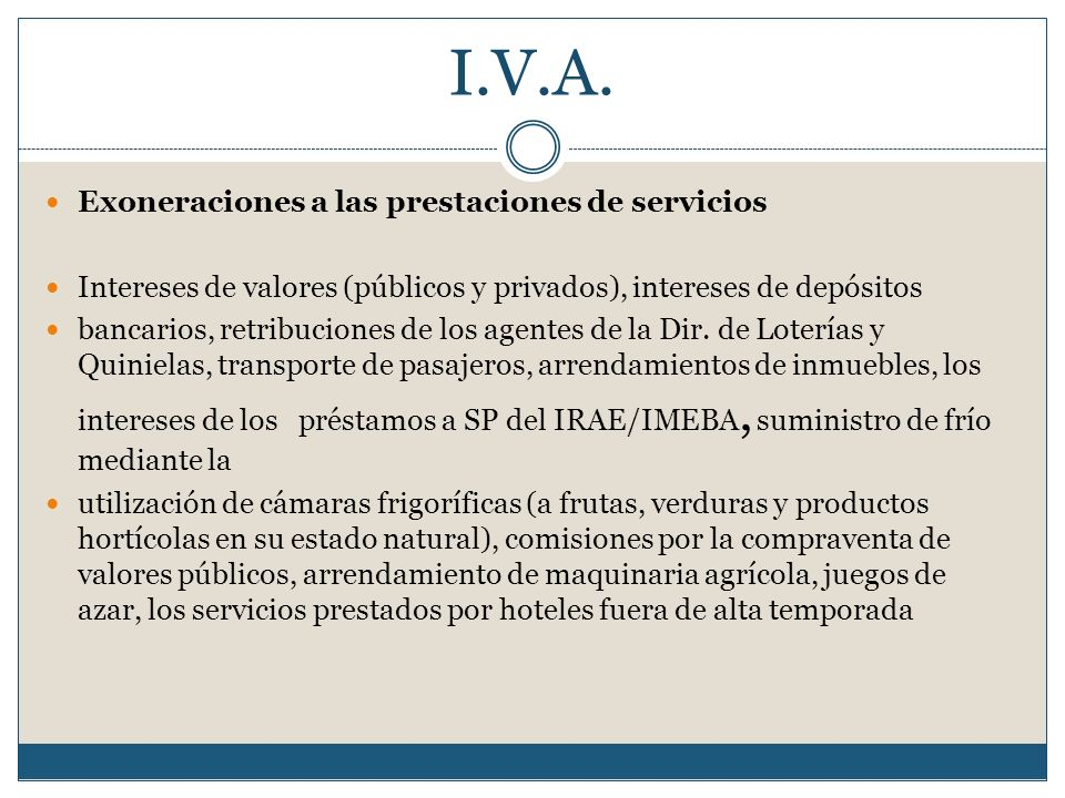 I.V.A. Exoneraciones a las prestaciones de servicios Intereses de valores (públicos y privados), intereses de depósitos bancarios, retribuciones de lo
