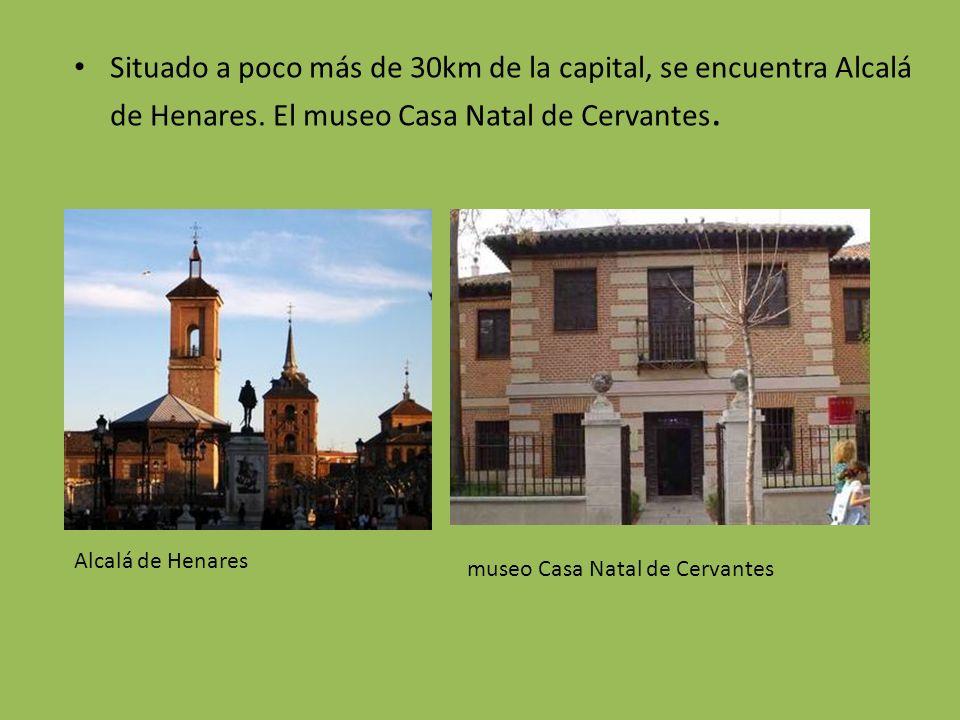 Situado a poco más de 30km de la capital, se encuentra Alcalá de Henares. El museo Casa Natal de Cervantes. Alcalá de Henares museo Casa Natal de Cerv